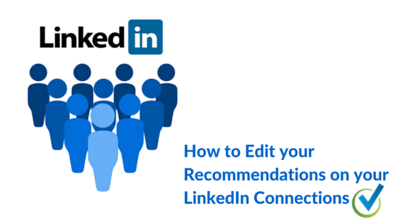 How to Edit your Recommendations on your LinkedIn Connections
