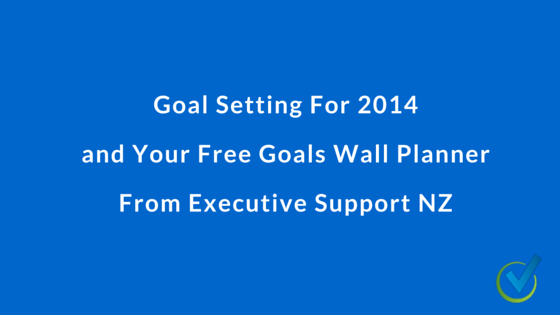 Goal Setting and Your Free Goals Wall Planner From Executive Support NZ