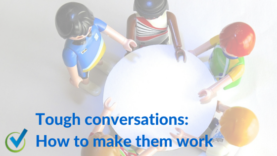 Tough conversations: How to make them work