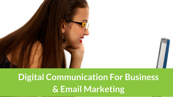 Digital Communication For Businesses and Email Marketing