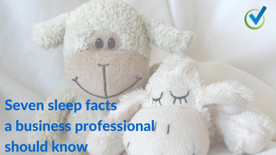 Seven sleep facts a business professional should know