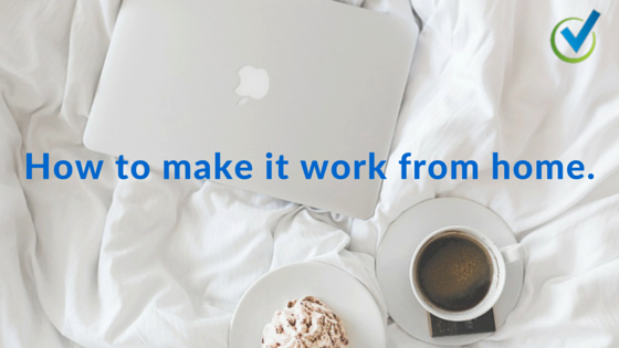 How to make it work from home