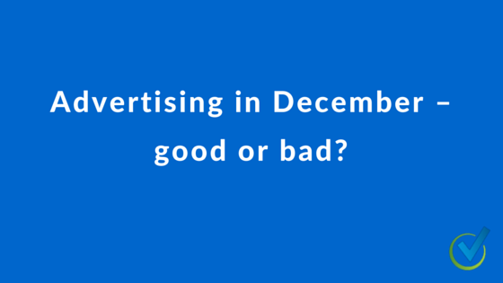 Advertising in December – good or bad?